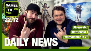 Overwatch, Battlefield 1, Warhammer in VR: Video-News am 22. Dezember