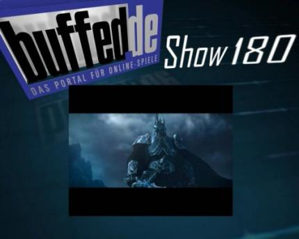 buffedShow 180: WoW Patch 3.3.3, Borg-Patch für Star Trek Online, BLASC 3 & Lichkönig Arthas
