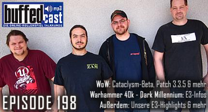 buffedCast 198: WoW Cataclysm, WoW Patch 3.3.5, Warhammer 40k: Dark Millennium, E3 & Kindheitserinnerungen