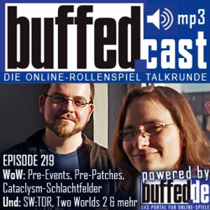 buffedCast 219: Pre-Events zu Cataclysm, gewertete Schlachtfelder, Patch 4.0.3 & 4.0.3a, Two Worlds 2, Star Wars: The Old Republic
