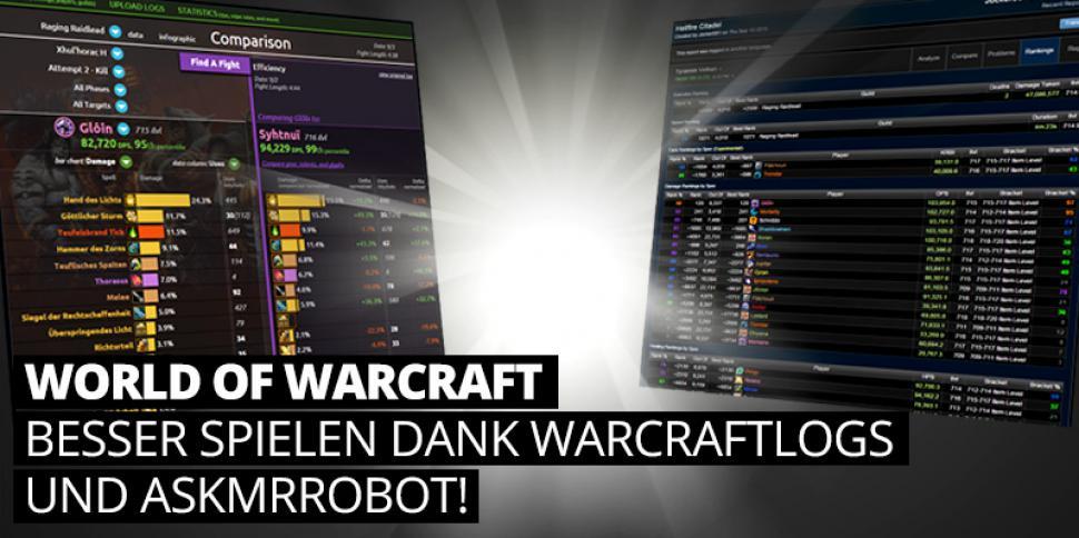 Wow Besser Spielen Dank Warcraftlogs Und Askmrrobot
