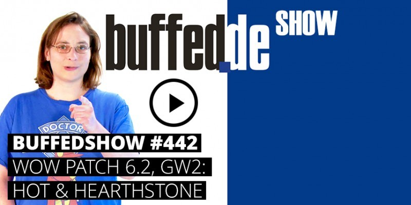 buffedShow: WoW Patch 6.2, Guild Wars 2 & Hearthstone