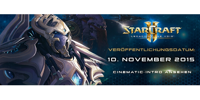 Starcraft 2: Legacy of the Void Releasedatum und Cinematic Trailer!