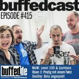 buffedCast 415: Leveln auf 100 in Warlords of Draenor, Risen 3 und Destiny