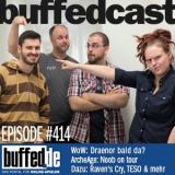buffedCast 414: ArcheAge, Warlords of Draenor, Raven's Cry und mehr